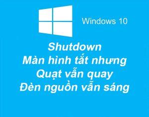lỗi Windows 10 tắt chậm